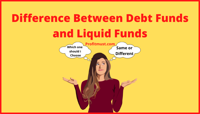 Difference Between Debt Funds and Liquid Funds