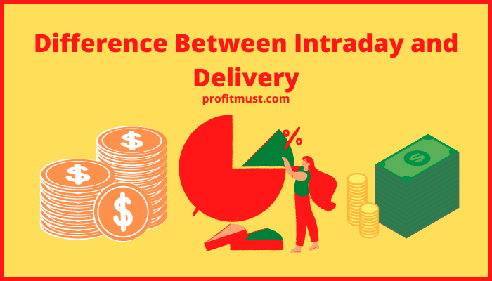 Difference Between Intraday and Delivery