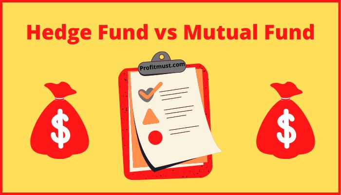 Hedge Fund vs Mutual Fund