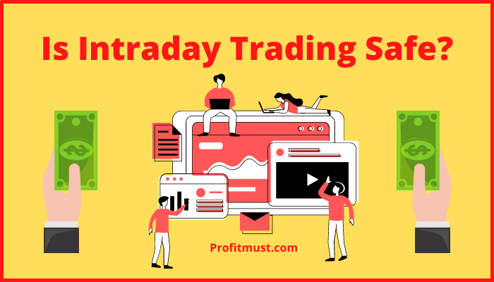Is Intraday Trading Safe