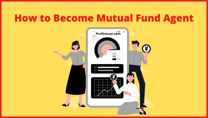 How to Become Mutual Fund Agent
