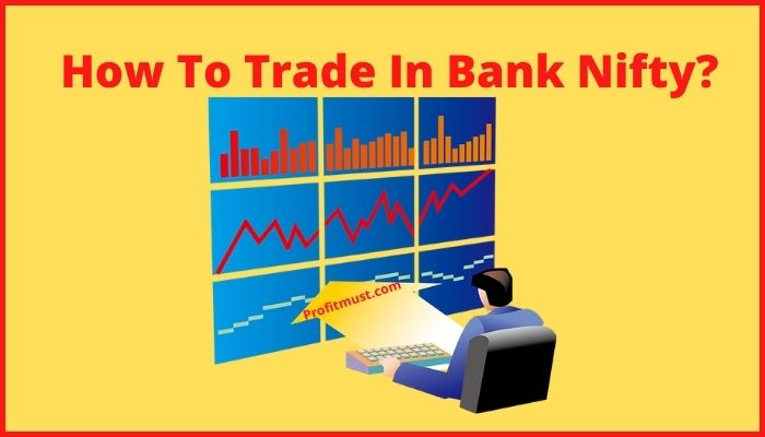 How to Trade in Bank Nifty
