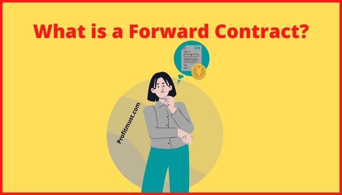 What is a forward contract